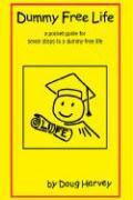 Dummy Free Life - Harvey, Doug