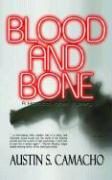 Blood and Bone - Camacho, Austin S.