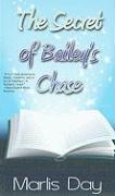 The Secret of Bailey's Chase - Day, Marlis