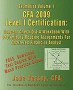Examwise Volume 1 Cfa 2009 Level I Certification with Preliminary Reading Assignments the Candidates Question and Answer Workbook for Chartered Financ - Vessey, Cfa Jane