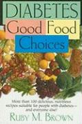 Diabetes: Good Food Choices - Brown, Ruby M.