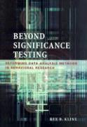 Beyond Significance Testing: Reforming Data Analysis Methods in Behavioral Research - Kline, Rex B.