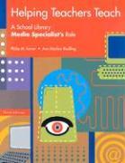 Helping Teachers Teach: A School Library Media Specialist's Role Third Edition - Riedling, Ann Marlow; Turner, Philip M.