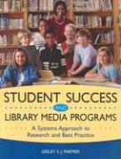 Student Success and Library Media Programs: A Systems Approach to Research and Best Practice - Farmer, Lesley S. J.