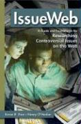 Issueweb: A Guide and Sourcebook for Researching Controversial Issues on the Web - Diaz, Karen R.; O'Hanlon, Nancy