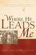 Where He Leads Me - Crain, Lois Ballard
