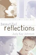 Beautiful Reflections - Johnson, Judy Kay