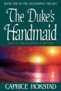 The Duke's Handmaid - Hokstad, Caprice