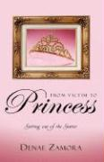 From Victim to Princess - Zamora, Denae