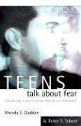 Teens Talk about Fear - Gladden, Rhonda S.; Talbott, Renee S.