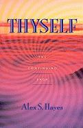 Thyself - Hayes, Alex S.
