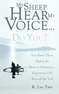 My Sheep Hear My Voice...Do You? - Tate, R. Lee