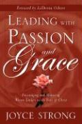 Leading with Passion and Grace - Strong, Joyce