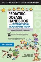 Pediatric Dosage Handbook with International Trade Names Index: Including Neonatal Dosing, Drug Administration, and Extemporaneous Preparations - Taketomo, Carol K.; Hodding, Jane H.; Kraus, Donna M.