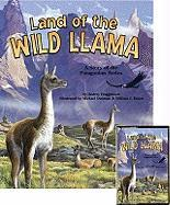 Land of the Wild Llama: A Story of the Patagonian Andes [With Paperback Book] - Fraggalosch, Audrey
