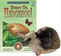 Hurry Up, Hedgehog! [With Plush Hedgehog] - Dennard, Deborah