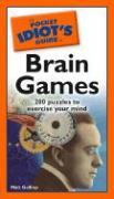 The Pocket Idiot's Guide to Brain Games - Gaffney, Matt