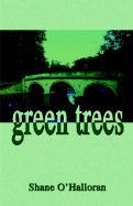 Green Trees - O'Halloran, Shane