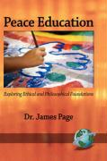 Peace Education: Exploring Ethical and Philosophical Foundations (Hc) - Page, James