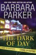 The Dark of Day - Parker, Barbara