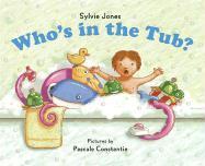 Who's in the Tub? - Jones, Sylvie