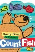 Harry Bear and Friends Count Fish - Kreloff, Elliot