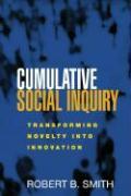 Cumulative Social Inquiry: Transforming Novelty Into Innovation - Smith, Robert B.