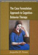 The Case Formulation Approach to Cognitive-Behavior Therapy - Persons, Jacqueline B.