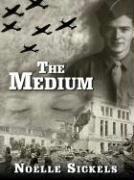 The Medium - Sickels, No'elle