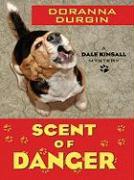 Scent of Danger: A Dale Kinsall Mystery - Durgin, Doranna
