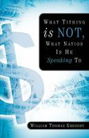 What Tithing Is Not, What Nation Is He Speaking to - Gregory, William Thomas