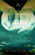 A Servant's Heart - Powers, Jason