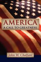 America-A Call to Greatness - Chalfant, John W.