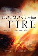 No Smoke Without Fire - Nwokeji, Justin, Jr.