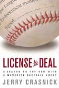 License to Deal: A Season on the Run with a Maverick Baseball Agent - Crasnick, Jerry