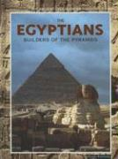 The Egyptians: Builders of the Pyramids - Reece, Katherine E.