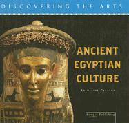 Ancient Egyptian Culture - Gleason, Katherine