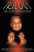 Trilogy: The Love Generations - Hamza, Neferti-Ti