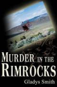 Murder in the Rimrocks - Smith, Gladys A.