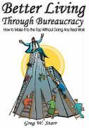 Better Living Through Bureaucracy - Star, Greg W.