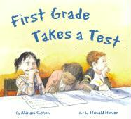 First Grade Takes a Test - Cohen, Miriam