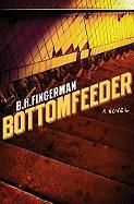Bottomfeeder - Fingerman, B. H.