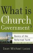 What Is Church Government? - Lucas, Sean Michael