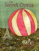 The Secret Circus - Wright, Johanna