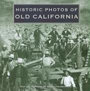 Historic Photos of Old California - Hendrix, Nancy
