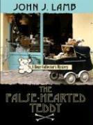 The False-Hearted Teddy - Lamb, John J.