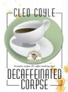 Decaffeinated Corpse - Coyle, Cleo
