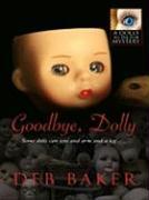 Goodbye Dolly - Baker, Deb