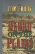 Blood on the Plains - Curry, Tom