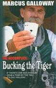 The Accomplice: Bucking the Tiger - Galloway, Marcus